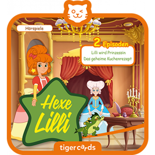 TIGERMEDIA tigercard: Hexe Lilli wird Prinzessin & das geheime Kuchenrezept